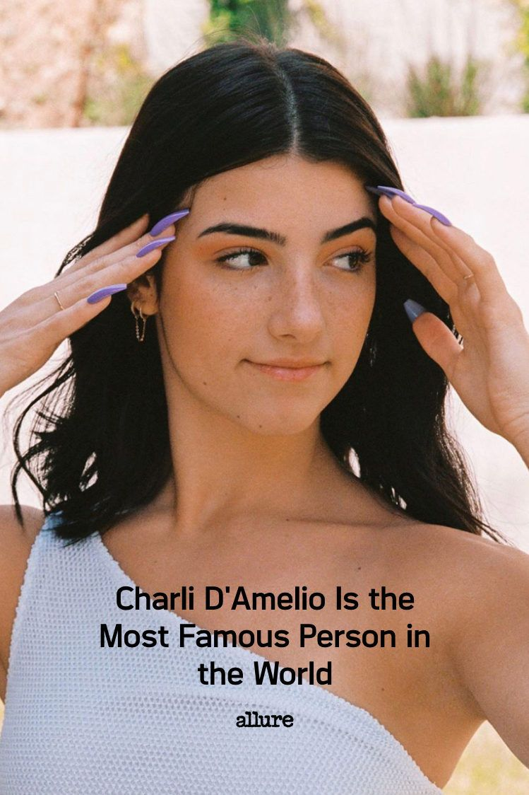 Charli D Amelio Is The Most Famous Person In The World Beauty Deals Celebrity Beauty Beauty Routines