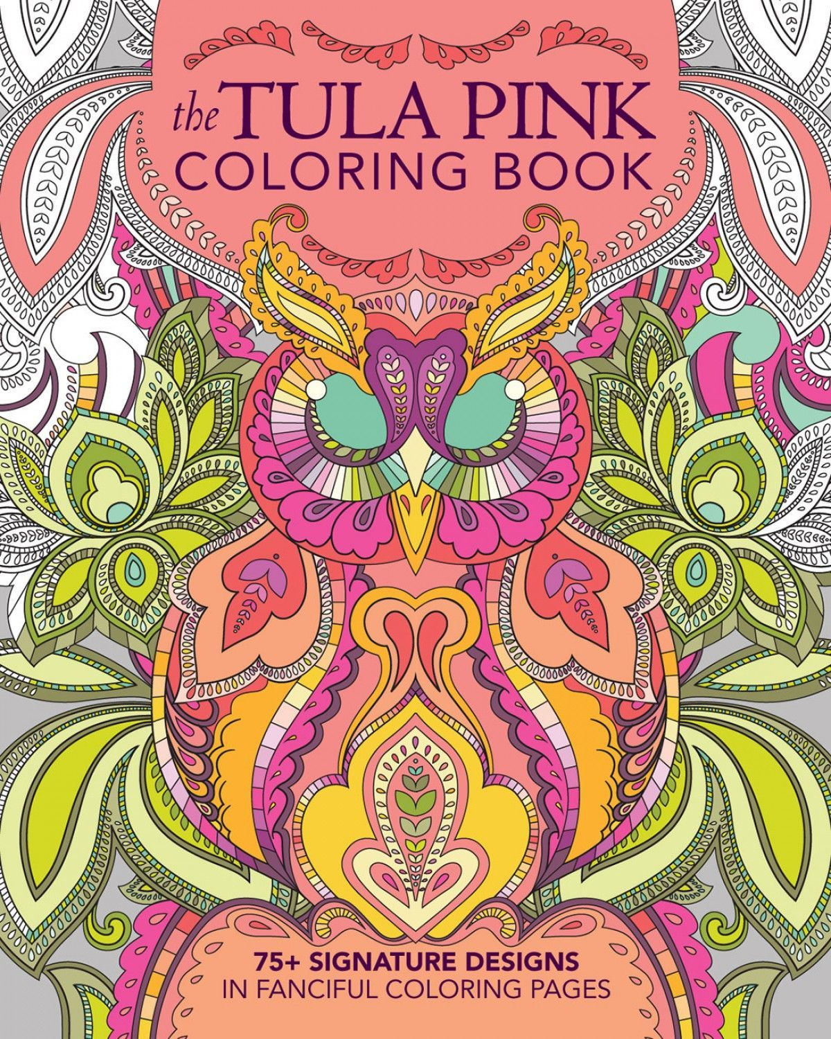 The tula pink coloring book - The Tula Pink Adult Coloring Book 75 Designs