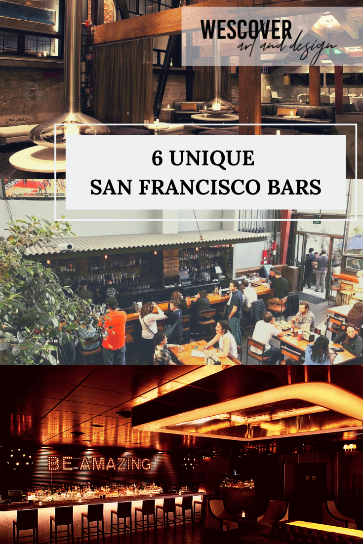 6 Unique Bars San Francisco Style Wescover Loves