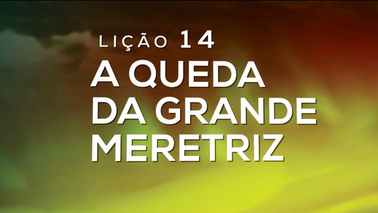 Lição 14 - Bíblia Fácil Apocalipse -  A Queda da Grande Meretriz