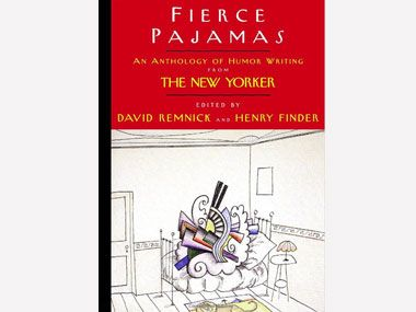 Fierce Pajamas- This anthology of humor writing gathers together over 75 years of laughs from The New Yorker. From Groucho Marx and Ogden Nash to Woody Allen and Steve Martin, you'll find short doses of silly that will leave you wanting more.