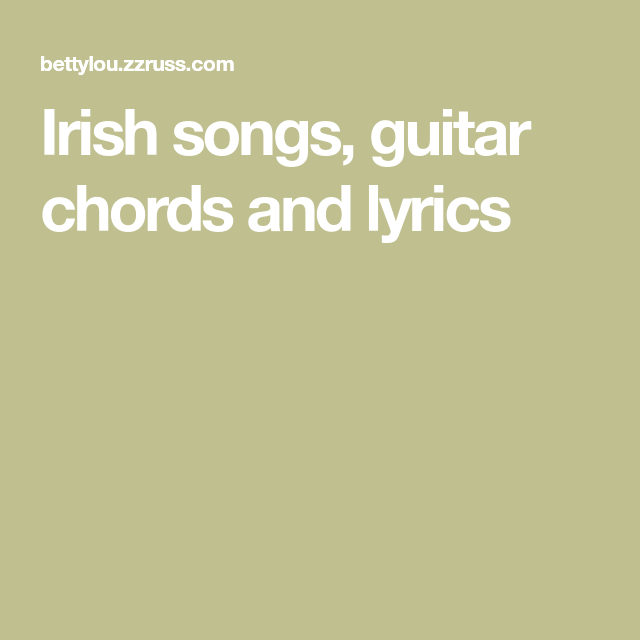 Irish songs, guitar chords and lyrics | Ukelele | Pinterest | Irish ...
