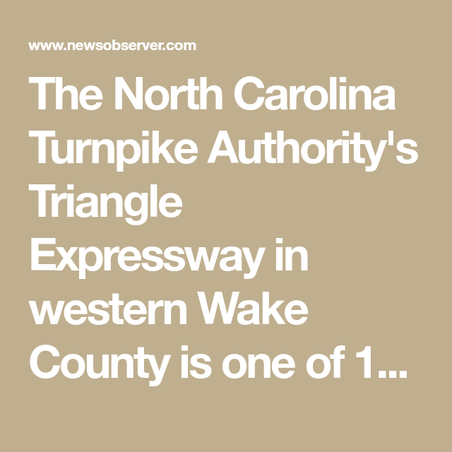 The North Carolina Turnpike Authority S Triangle Expressway In