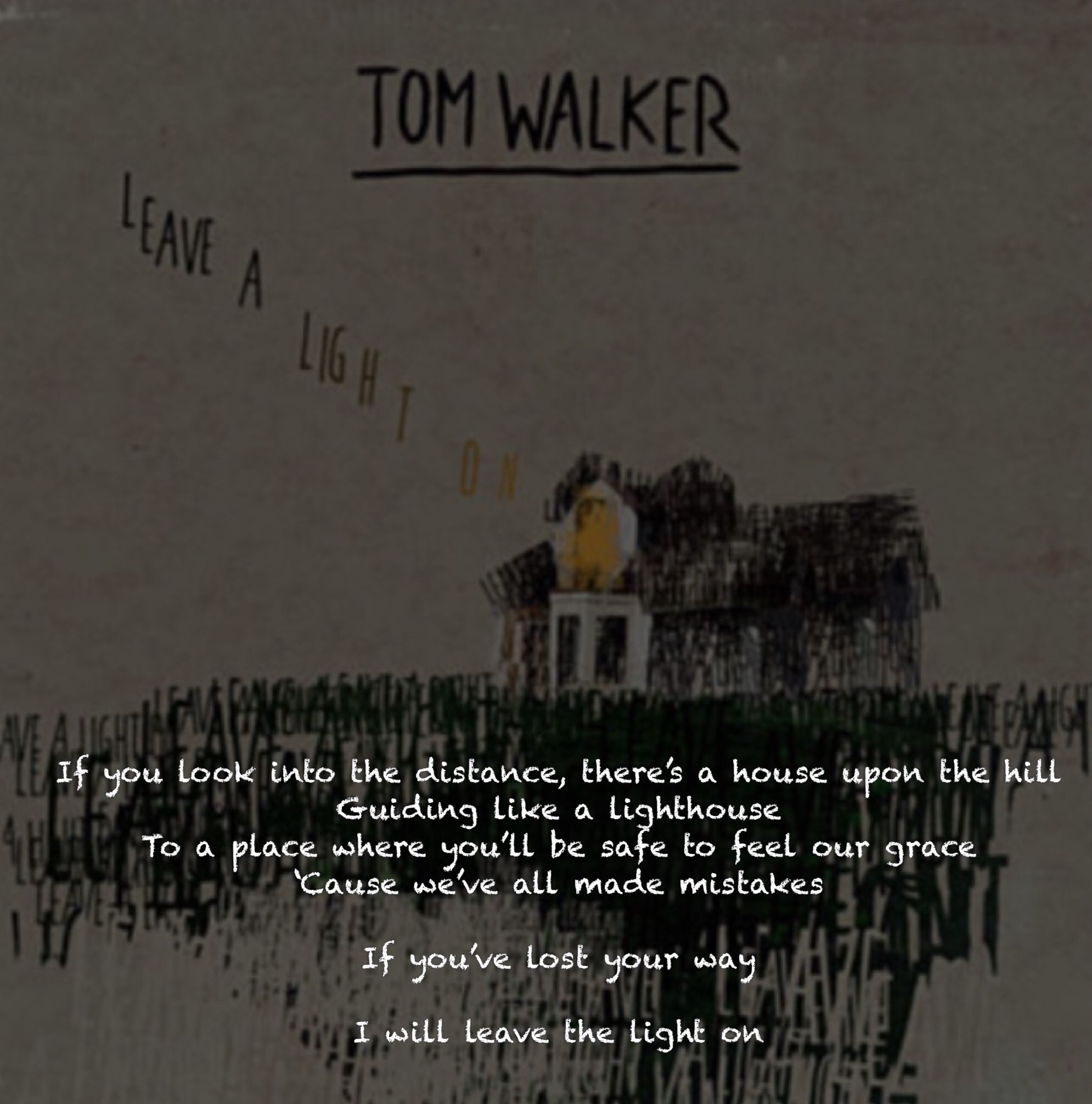 Leave A Light On Tom Walker Tom Walker Song Quotes Music Lyrics