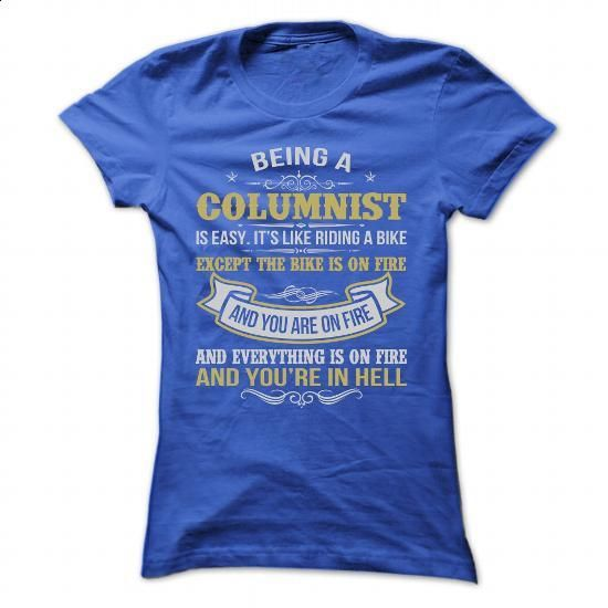 BEING A COLUMNIST AWESOME T SHIRTS - #pullover #funny t shirts for women. SIMILAR ITEMS => https://www.sunfrog.com/Geek-Tech/BEING-A-COLUMNIST-AWESOME-T-SHIRTS-Ladies.html?id=60505