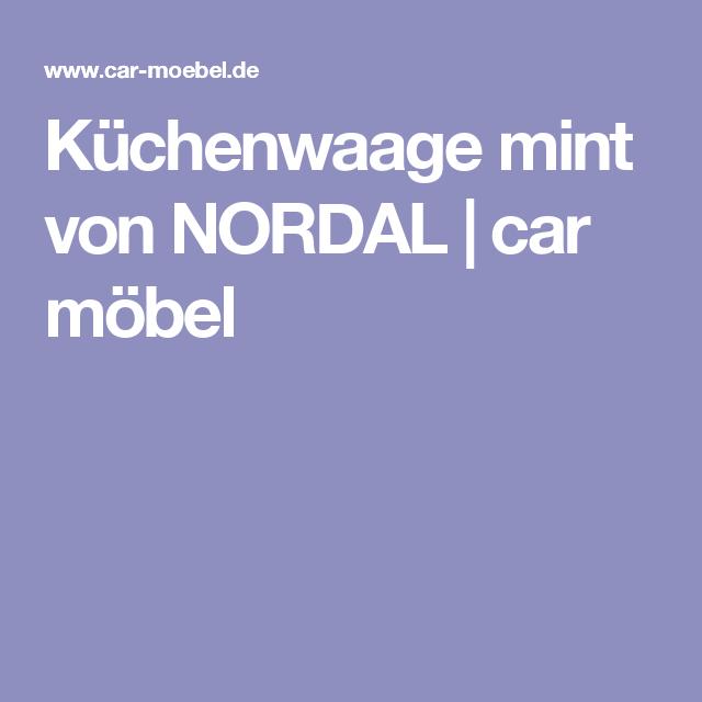 Küchenwaage mint von NORDAL | car möbel | Küche | Pinterest ...
