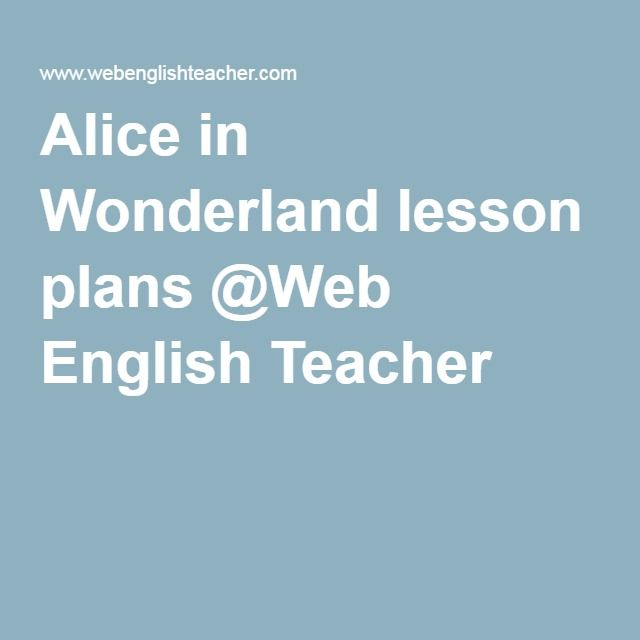 Alice in Wonderland lesson plans @Web English Teacher | Homeschool