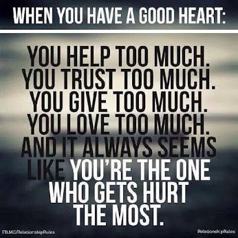 When You Have A Good Heart quotes quote sad quotes hurt quotes depression quotes sad life quotes quotes about depression