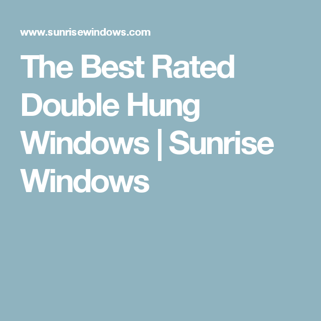 best rated windows the best rated double hung windows sunrise homey