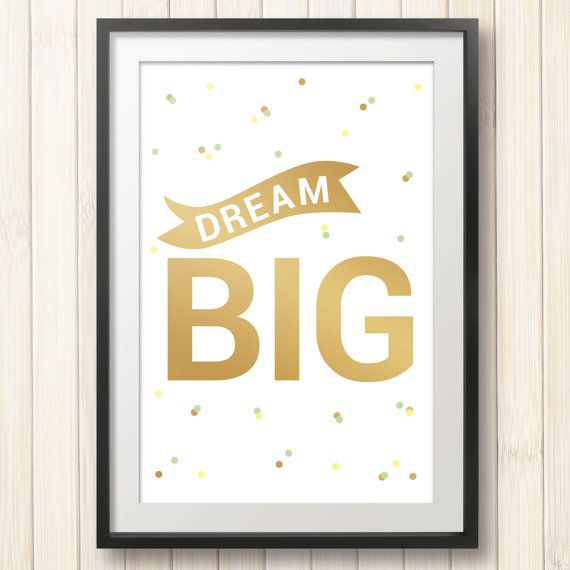 Dream Big gold printable file,inspirational quote,gold poster,kids ...