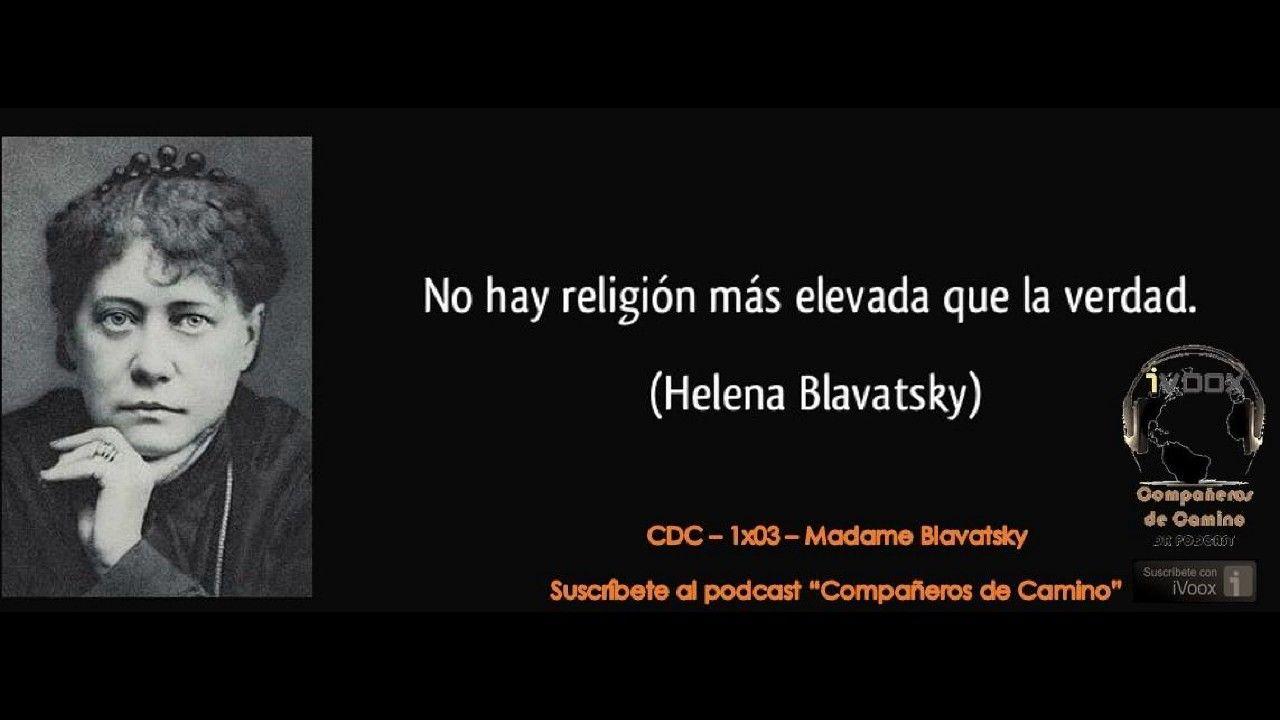 CDC 1x03 Madame Blavatsky Verdades, Escritores, Religión