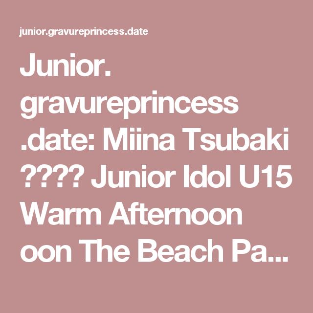 Junior Gravureprincess Date Miina Tsubaki Junior
