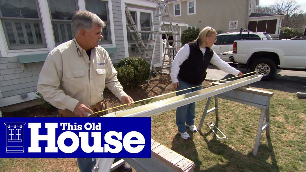 How To Install Aluminum Gutters This Old House Youtube This Old House General Contractor Tom Silva Shows How How To Install Gutters Gutters Old Houses