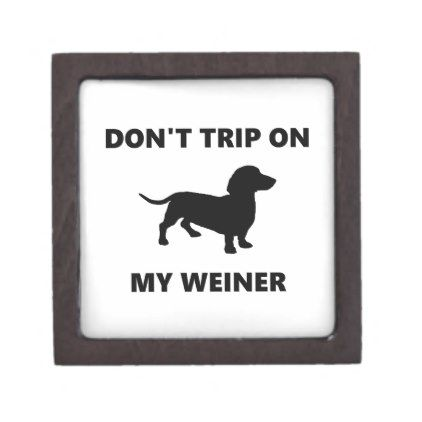 Dont Trip On My Weiner Dachshund Dog Jewelry Box Dog jewelry