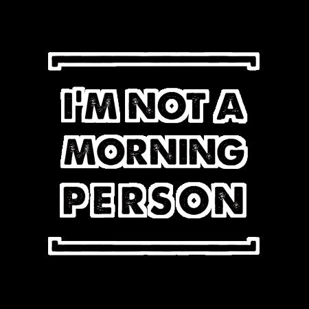 Adesivo I'm Not a Morning Person PB de @fabiolagreco | Colab55