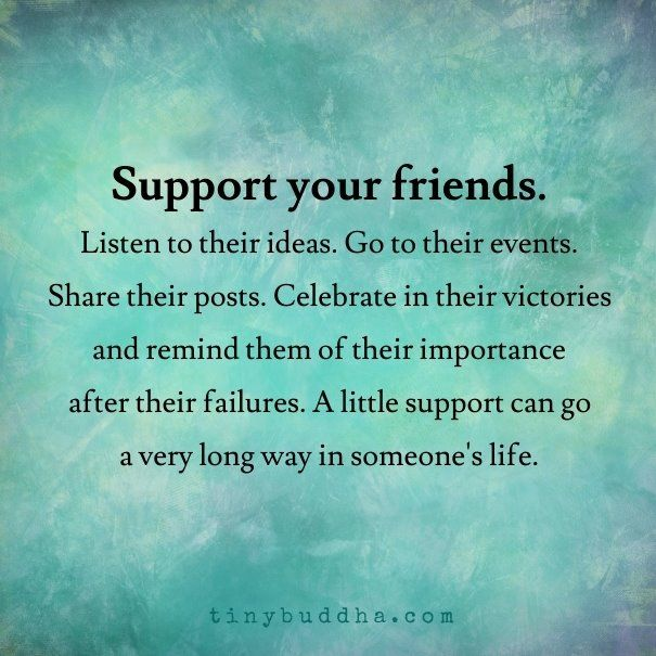 just a little support goes a long way friendship quotes support happy