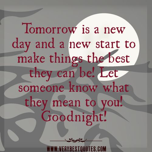Delightful Good Night Quotes, Tomorrow Is A New Day And A New Start To Make .