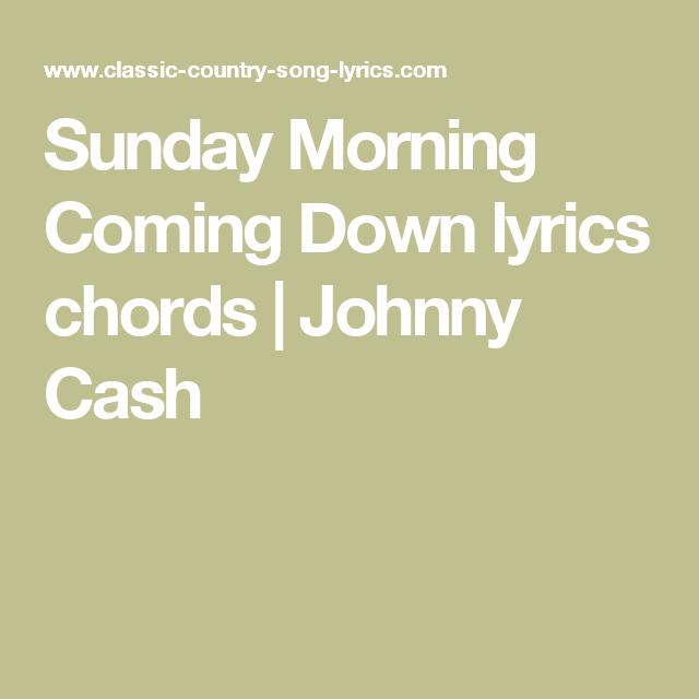 Sunday Morning Coming Down lyrics chords | Johnny Cash | Music Stuff ...