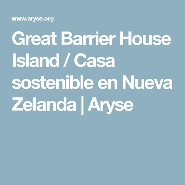 Great Barrier House Island / Casa sostenible en Nueva Zelanda | Aryse