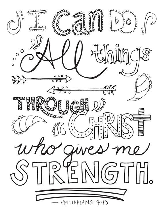 This Printable Coloring Page Features The Bible Verse Philippians 413 It Is A Great Tool To Help Children Learn Memory Or Use Your