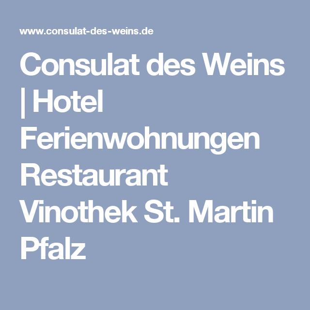 Consulat Des Weins Hotel Ferienwohnungen Restaurant Vinothek St Martin Pfalz Weingut Pfalz Vinothek Hotel Pfalz