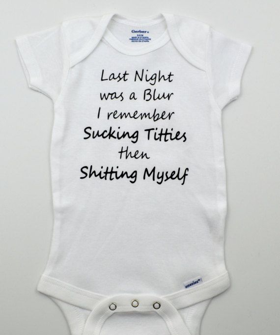 1b829f8ec Offensive Naughty Funny baby onesie Last Night was a Blur I | Baby ...