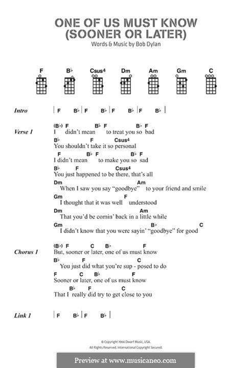 One Of Us Must Know Sooner Or Later Lyrics And Chords By Bob