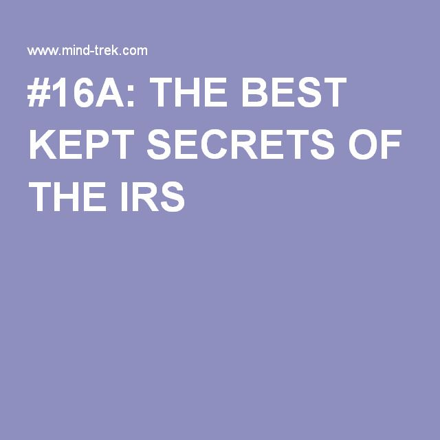 #16A: THE BEST KEPT SECRETS OF THE IRS