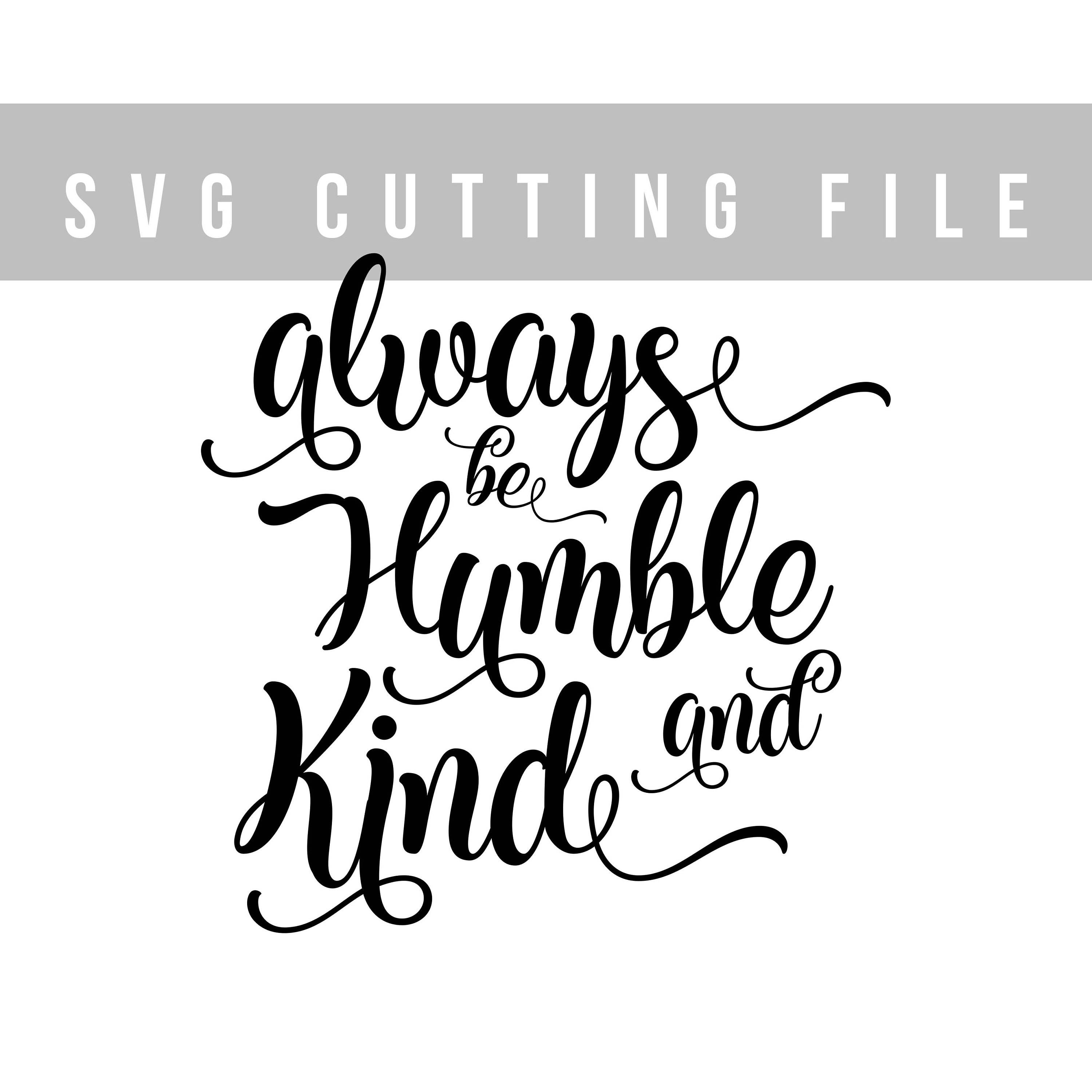 Always be humble and kind svg file Saying svg Bible verse