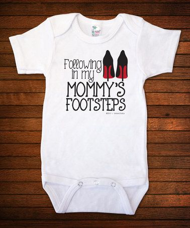Look what I found on #zulily! White 'Following in My Mommy's Footsteps' Bodysuit - Infant #zulilyfinds