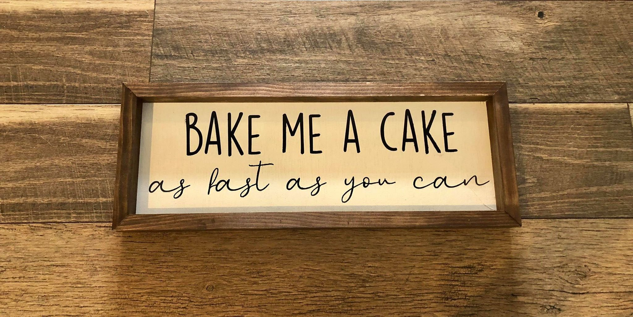 Bake Me A Cake As Fast As You Can Farmhouse Sign Playroom