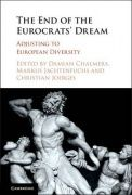The end of the Eurocrats' dream : adjusting to European diversity / edited by D. Chalmers, M. Jachtenfuchs, and C. Joerges. 2016.