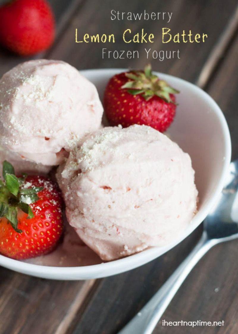 Strawberry Lemon Cake Batter Frozen Yogurt Recipe Pins