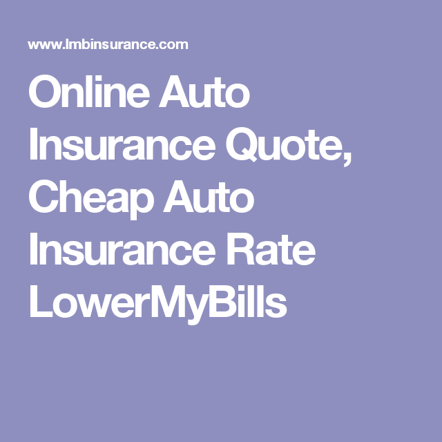 Car Insurance Quotes Ma Online Auto Insurance Quote Cheap Auto Insurance Rate Lowermybills .