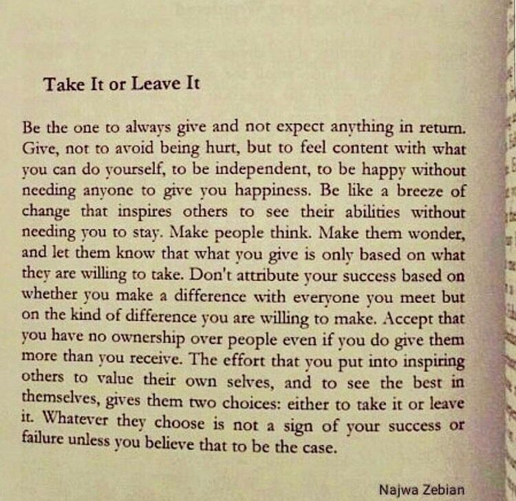 Take It Or Leave It Positive Quotes Motivation Cool Words Life Words