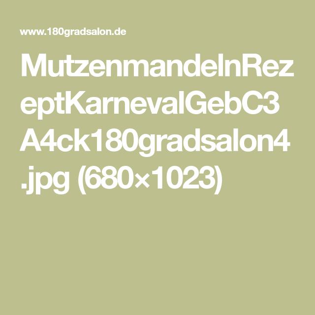 MutzenmandelnRezeptKarnevalGebC3A4ck180gradsalon4.jpg (680×1023)