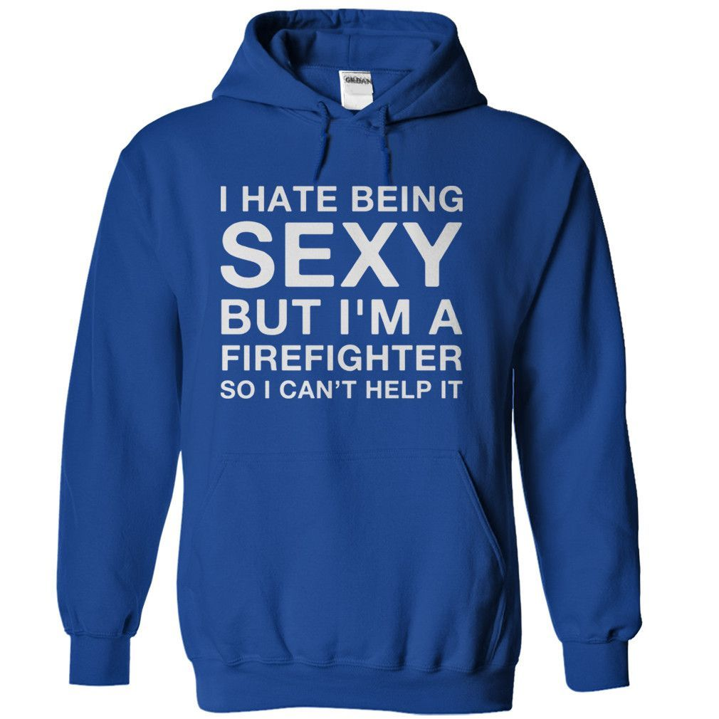 I Hate Being Sexy But I'm a Firefighter
