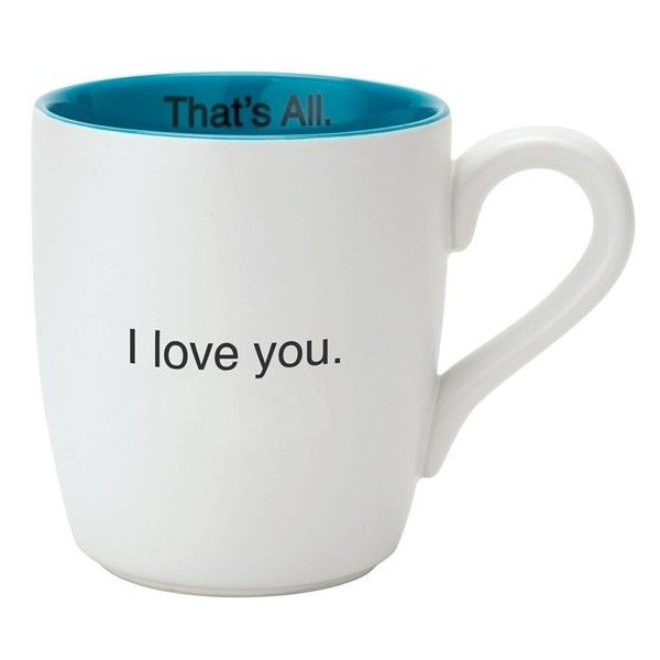 CB Gift 'I Love You - That's All' Mug (€13) ❤ liked on Polyvore featuring home, kitchen & dining, drinkware, white, white ceramic mug, ceramic mugs, white mugs, i love you mug and wizard of oz mug