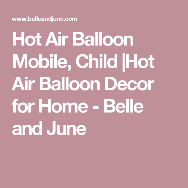 Belle And June Home Decor Hot Air Balloon Mobile Child Hot Air Balloon Decor For Home