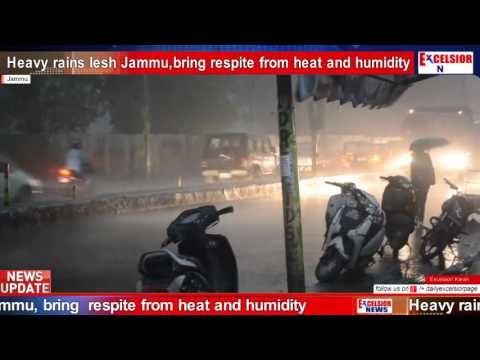 Heavy rains  lesh Jammu, bring  respite from heat and humidity