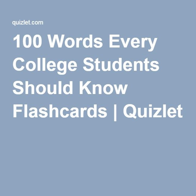 100 Words Every College Students Should Know Flashcards