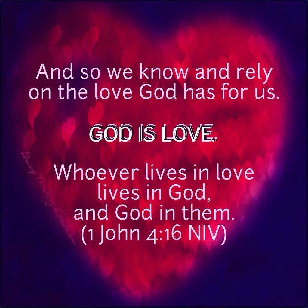 God Is Love: Our God Is Love! Verse Of The Day- 1 John 4:16