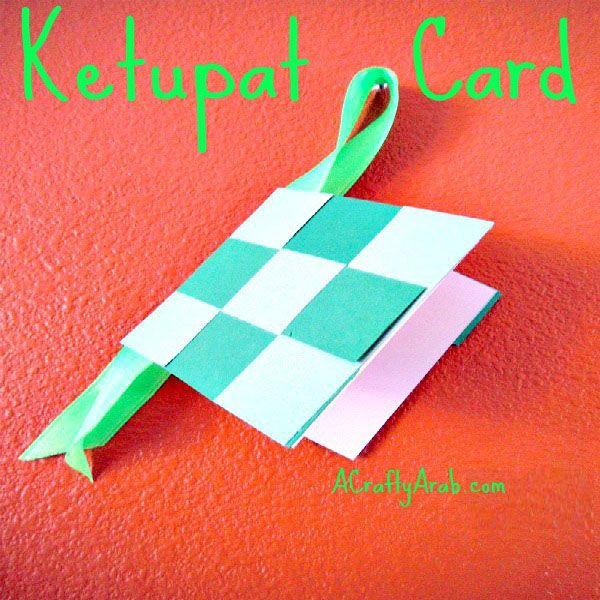 Ketupat Woven Card Tutorial By A Crafty Arab Card Tutorial Ramadan Crafts Eid Crafts