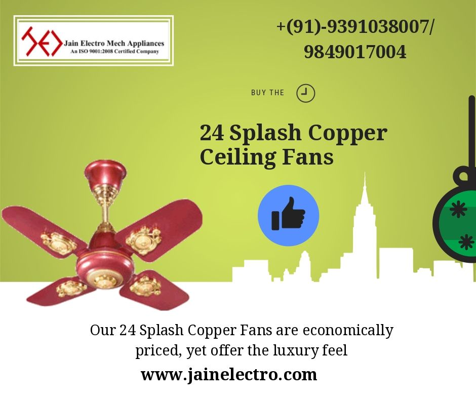Our 24 Splash Copper Fans Are Economically Priced Yet Offer The