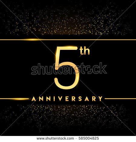 Five Years Anniversary Celebration Logotype 5th Anniversary Logo With Confetti Golden Colored Isolated On Anniversary Celebration Anniversary Logo Anniversary