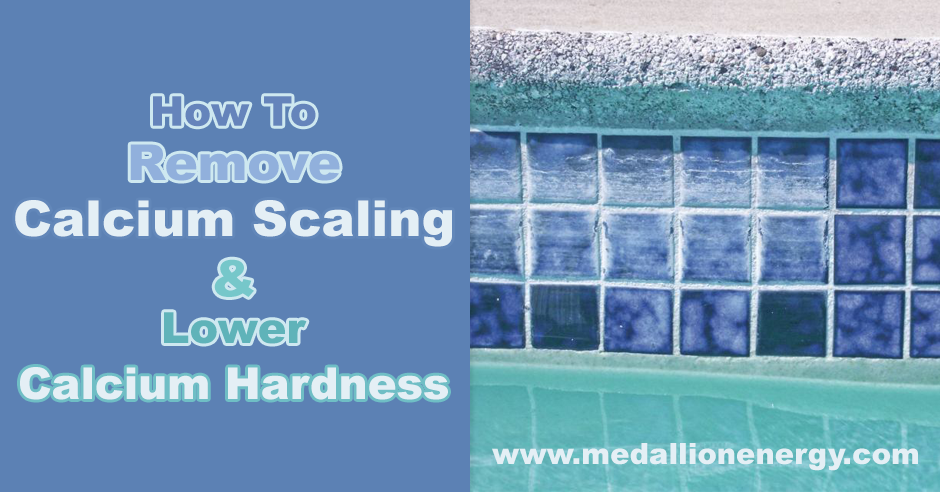 How To Remove Calcium Scaling And Lower Calcium Hardness Swimming Pool Tiles How To Remove Vinyl Pool