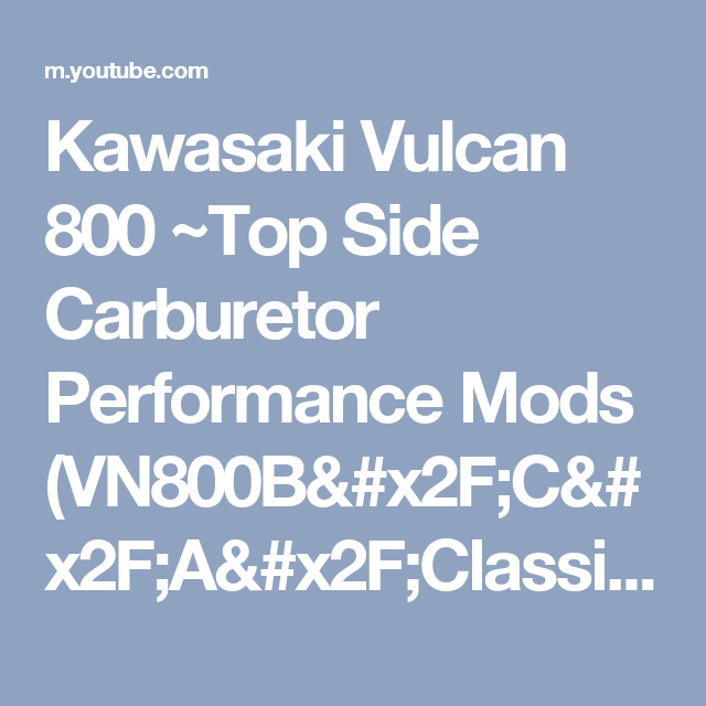 Kawasaki Vulcan 800 ~Top Side Carburetor Performance Mods (VN800B/C