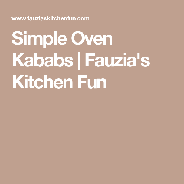 Simple Oven Kababs | Fauzia's Kitchen Fun