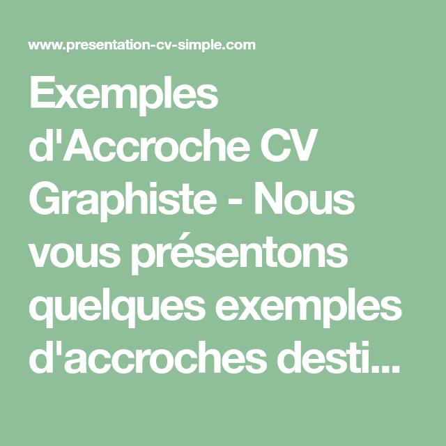 Exemples D Accroche Cv Graphiste Nous Vous Presentons Quelques Exemples D Accroches Destinees A Vous Inspirer Pour Votre C Cv Graphiste Accroche Cv Graphiste