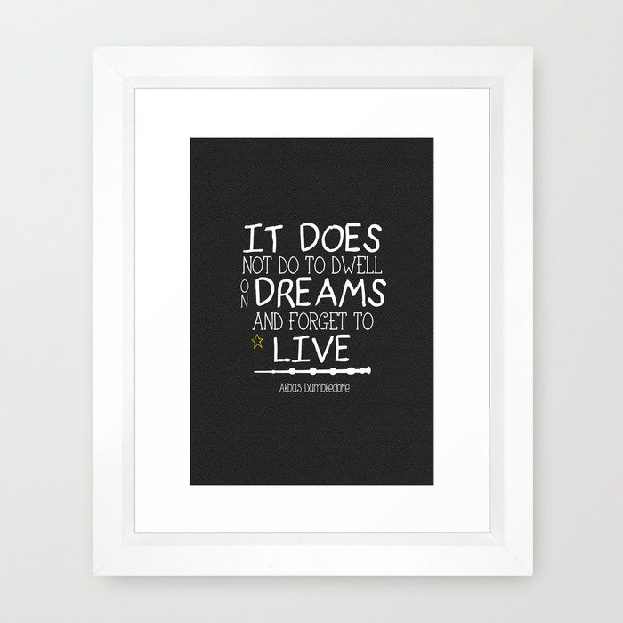 Dumbleism - Dumbledore Quote 1 Framed Art Print | Decor Ideas ...